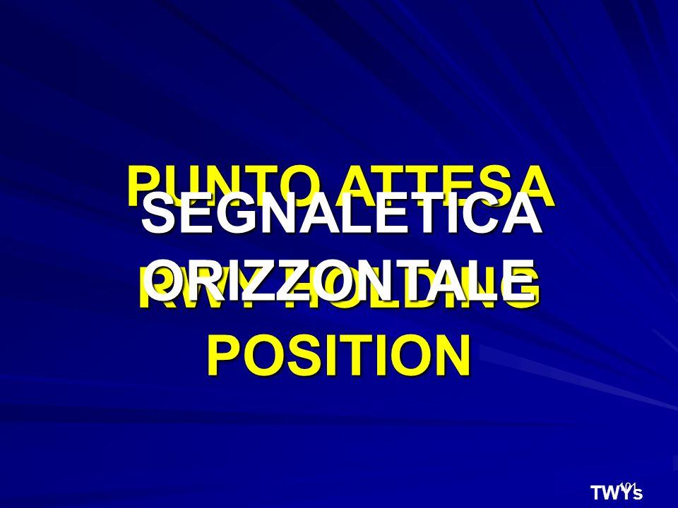 101 TWYs PUNTO ATTESA RWY HOLDING POSITION SEGNALETICA ORIZZONTALE