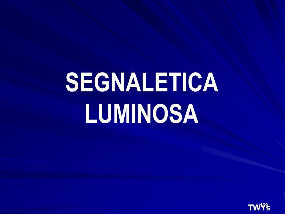 109 TWYs SEGNALETICA LUMINOSA