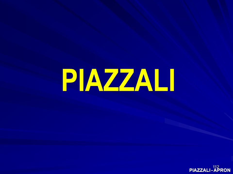 112 PIAZZALI - APRON PIAZZALI