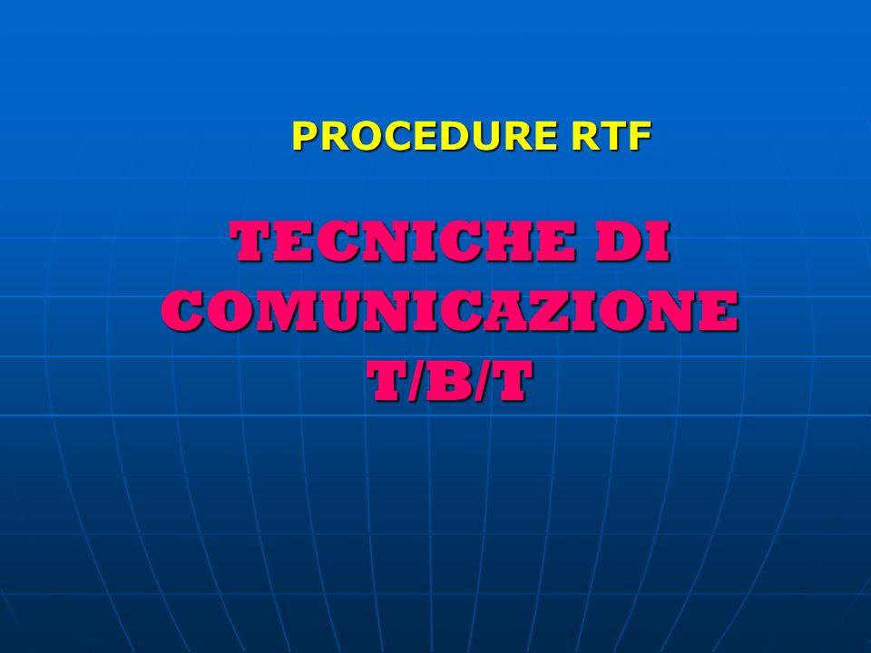 PROCEDURE RTF TECNICHE DI COMUNICAZIONET/B/T