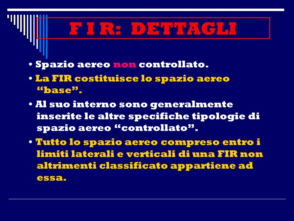Lo spazio aereo italiano è diviso verticalmente in: Spazio aereo INFERIORE dal suolo fino a FL195 incluso (GND/FL195) Spazio aereo SUPERIORE al disopr