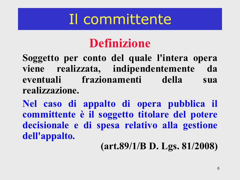 7 Il committente Il committente o il responsabile dei lavori ¶ nella fase di progettazione dell opera, ed in particolare nel momento delle scelte tecniche, nell esecuzione del progetto e nell organizzazione delle operazioni di cantiere si attiene ai principi e alle misure generali di tutela di cui all articolo 15 D.Lgs.81/2008.