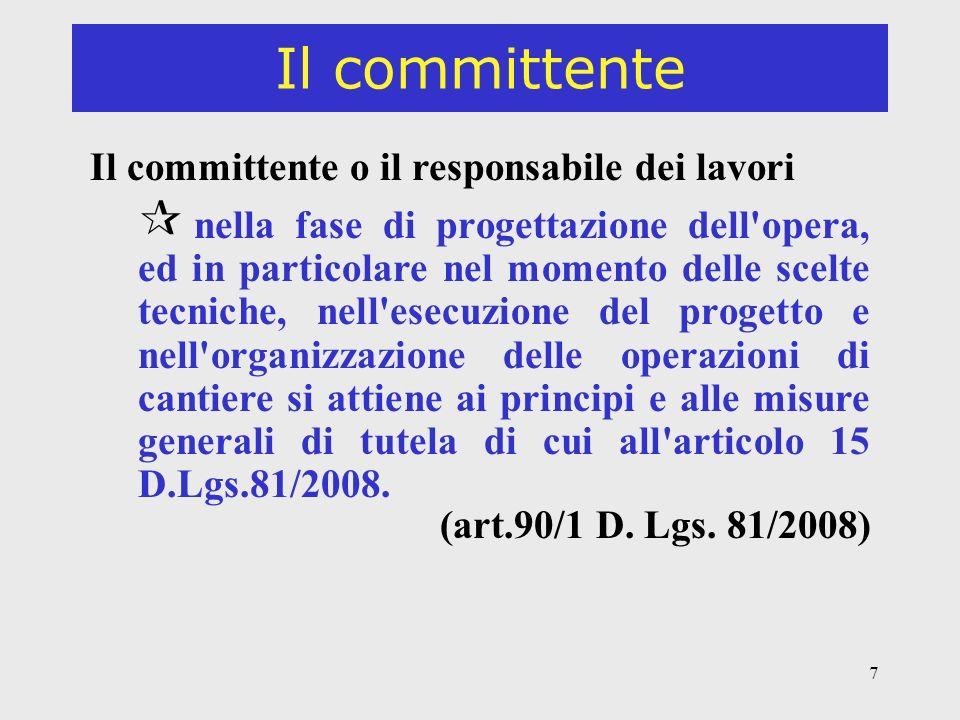 28 Il responsabile dei lavori Definizione Nel campo di applicazione del decreto legislativo 12/4/2006, n.163, il responsabile dei lavori è il responsabile unico del procedimento (RUP) (art.89/1/C D.