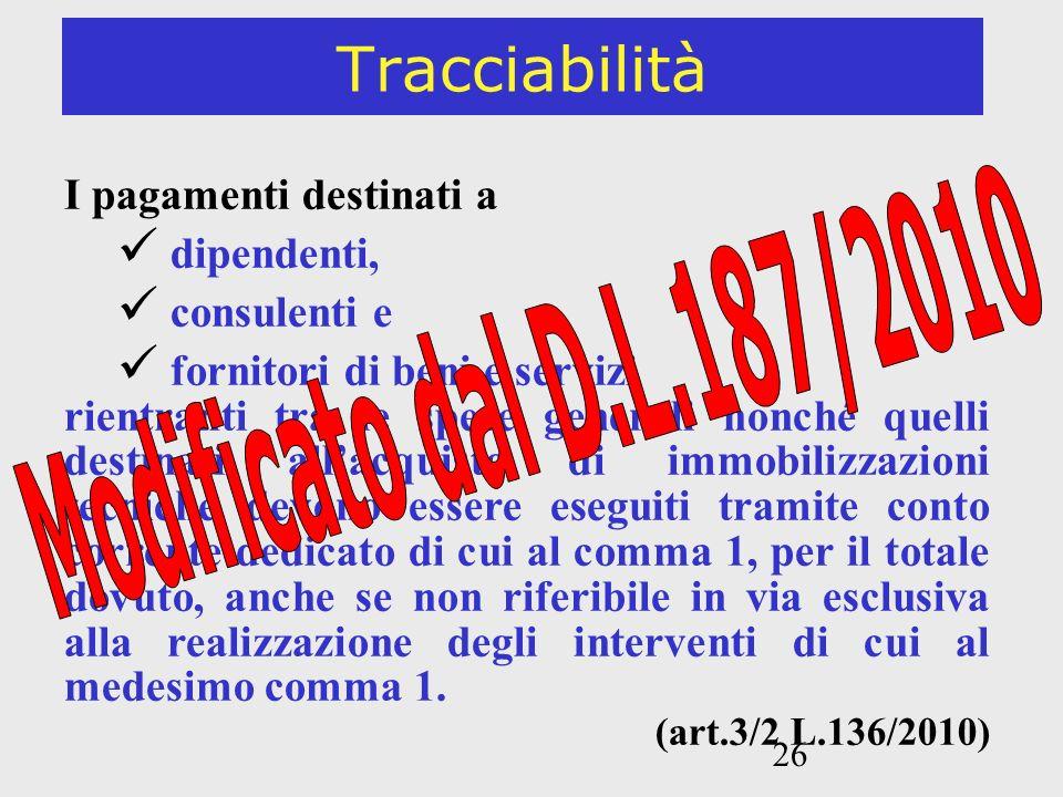 26 Tracciabilità I pagamenti destinati a dipendenti, consulenti e fornitori di beni e servizi rientranti tra le spese generali nonché quelli destinati