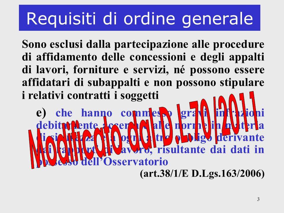 3 Requisiti di ordine generale Sono esclusi dalla partecipazione alle procedure di affidamento delle concessioni e degli appalti di lavori, forniture