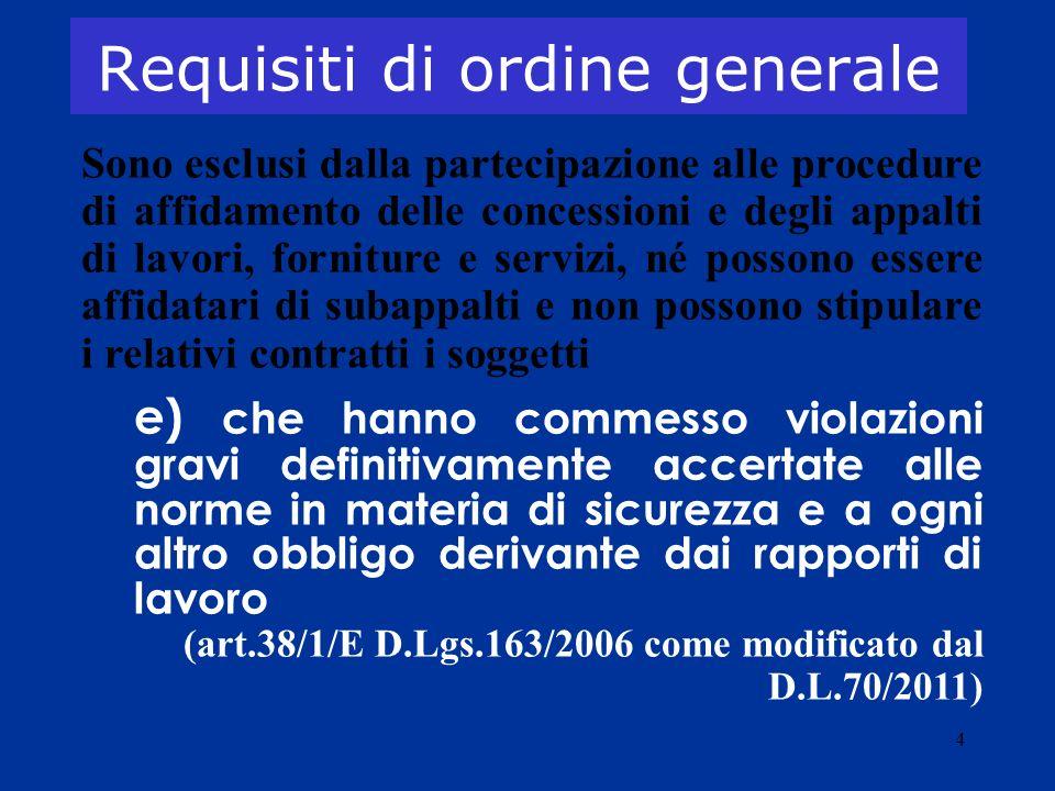 4 Requisiti di ordine generale Sono esclusi dalla partecipazione alle procedure di affidamento delle concessioni e degli appalti di lavori, forniture