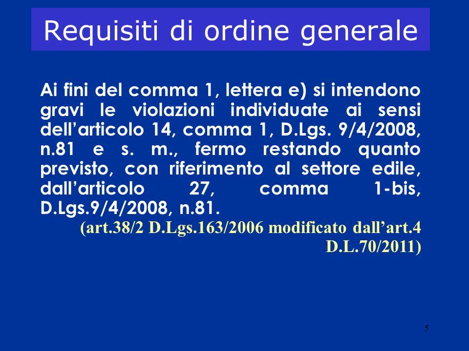 5 Requisiti di ordine generale Ai fini del comma 1, lettera e) si intendono gravi le violazioni individuate ai sensi dellarticolo 14, comma 1, D.Lgs.