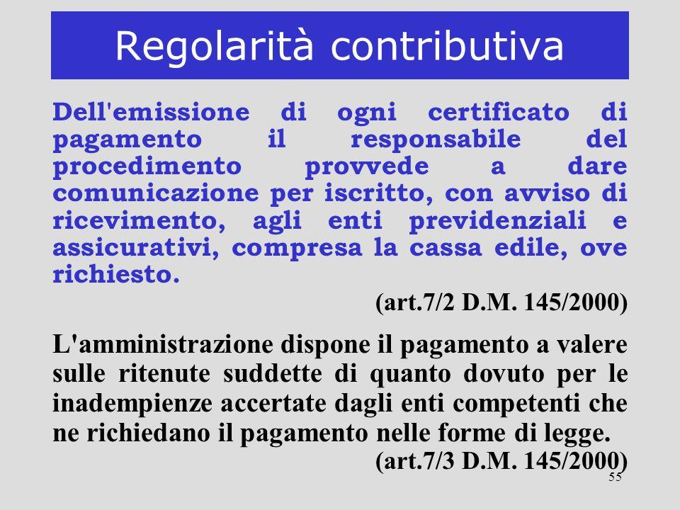 55 Regolarità contributiva Dell'emissione di ogni certificato di pagamento il responsabile del procedimento provvede a dare comunicazione per iscritto
