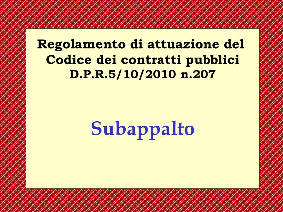 59 Regolamento di attuazione del Codice dei contratti pubblici D.P.R.5/10/2010 n.207 Subappalto