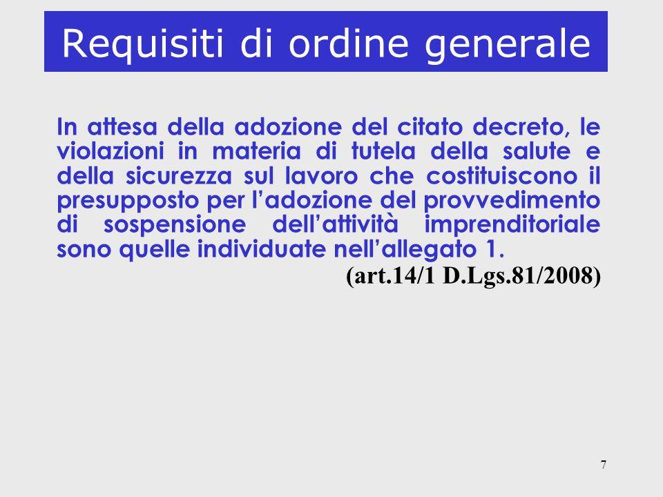 7 Requisiti di ordine generale In attesa della adozione del citato decreto, le violazioni in materia di tutela della salute e della sicurezza sul lavo