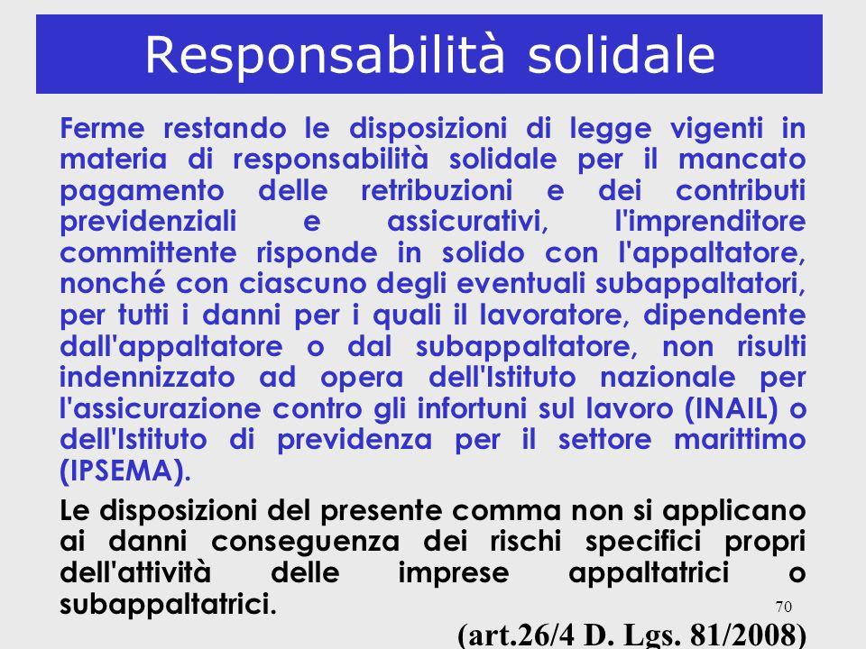 70 Responsabilità solidale Ferme restando le disposizioni di legge vigenti in materia di responsabilità solidale per il mancato pagamento delle retrib