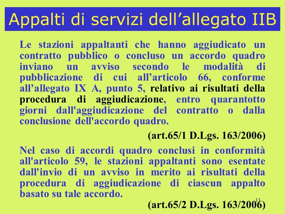 11 Appalti di servizi dellallegato IIB Le stazioni appaltanti che hanno aggiudicato un contratto pubblico o concluso un accordo quadro inviano un avvi