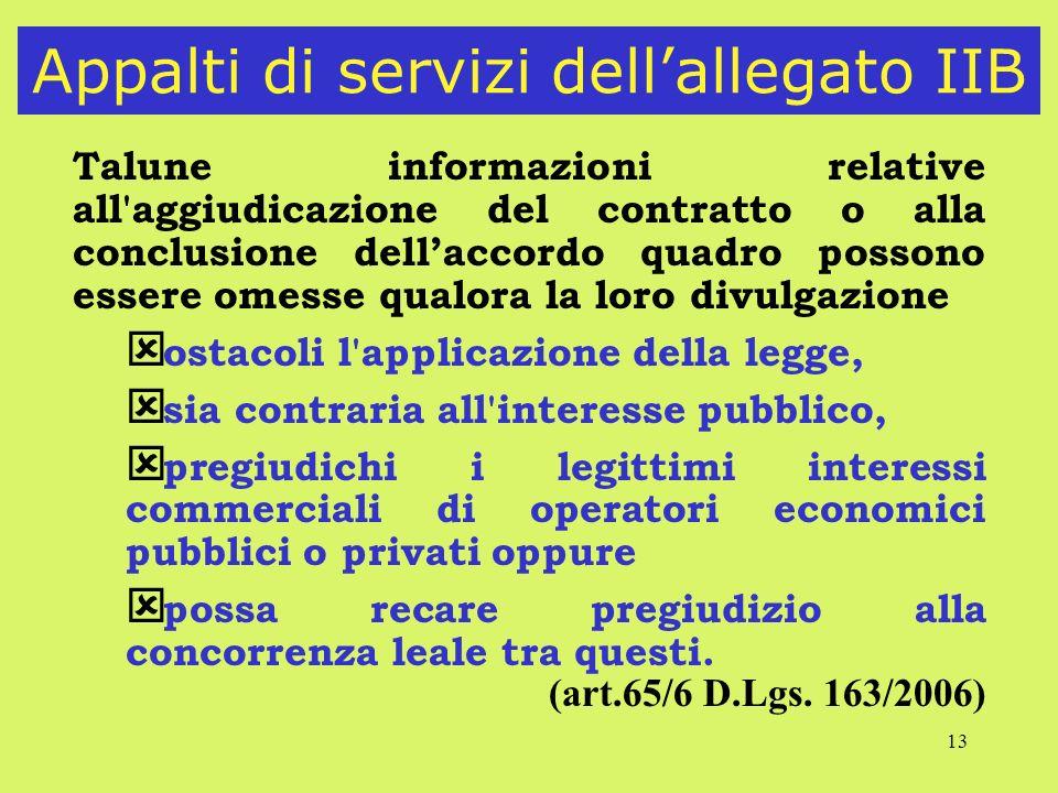 13 Appalti di servizi dellallegato IIB Talune informazioni relative all'aggiudicazione del contratto o alla conclusione dellaccordo quadro possono ess