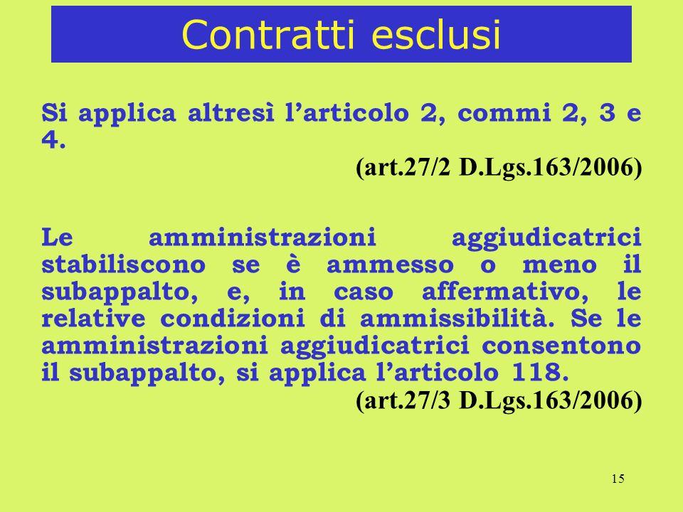 15 Contratti esclusi Si applica altresì larticolo 2, commi 2, 3 e 4.
