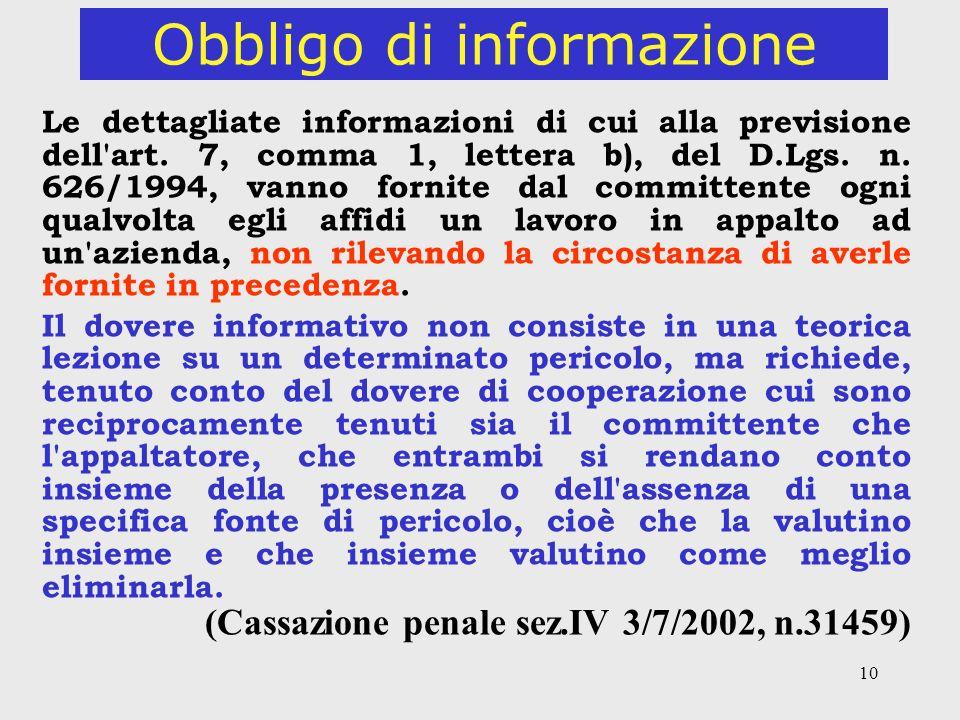 10 Obbligo di informazione Le dettagliate informazioni di cui alla previsione dell art.