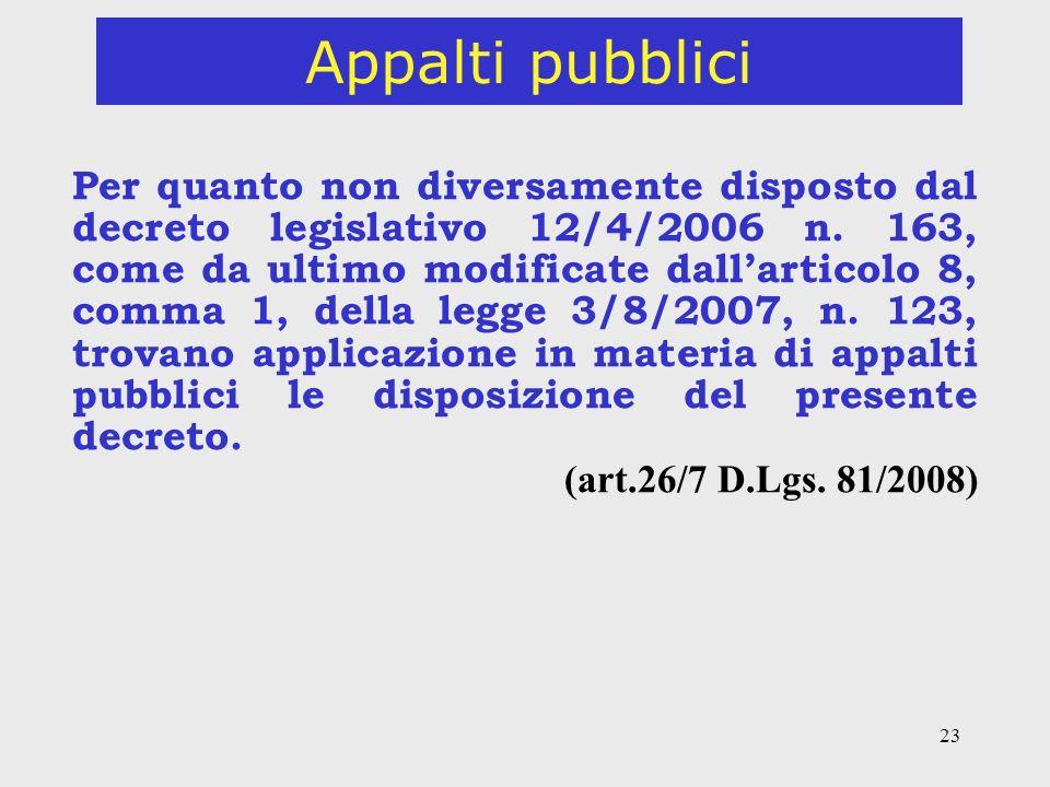 23 Appalti pubblici Per quanto non diversamente disposto dal decreto legislativo 12/4/2006 n.