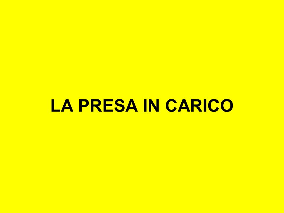 LA PRESA IN CARICO