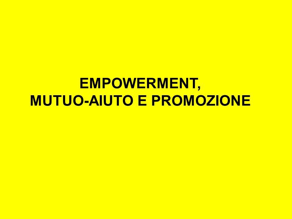 EMPOWERMENT, MUTUO-AIUTO E PROMOZIONE