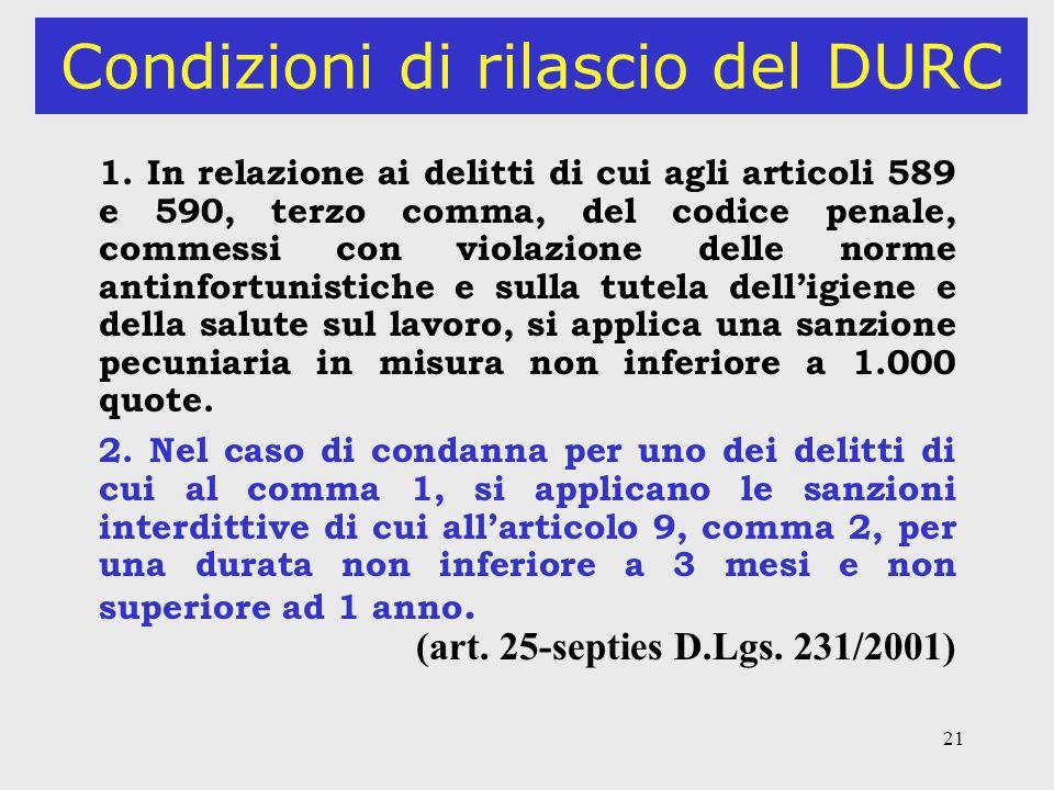 21 Condizioni di rilascio del DURC 1. In relazione ai delitti di cui agli articoli 589 e 590, terzo comma, del codice penale, commessi con violazione