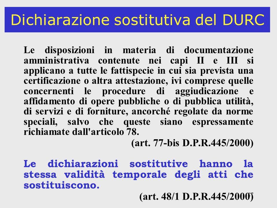 27 Dichiarazione sostitutiva del DURC Le disposizioni in materia di documentazione amministrativa contenute nei capi II e III si applicano a tutte le