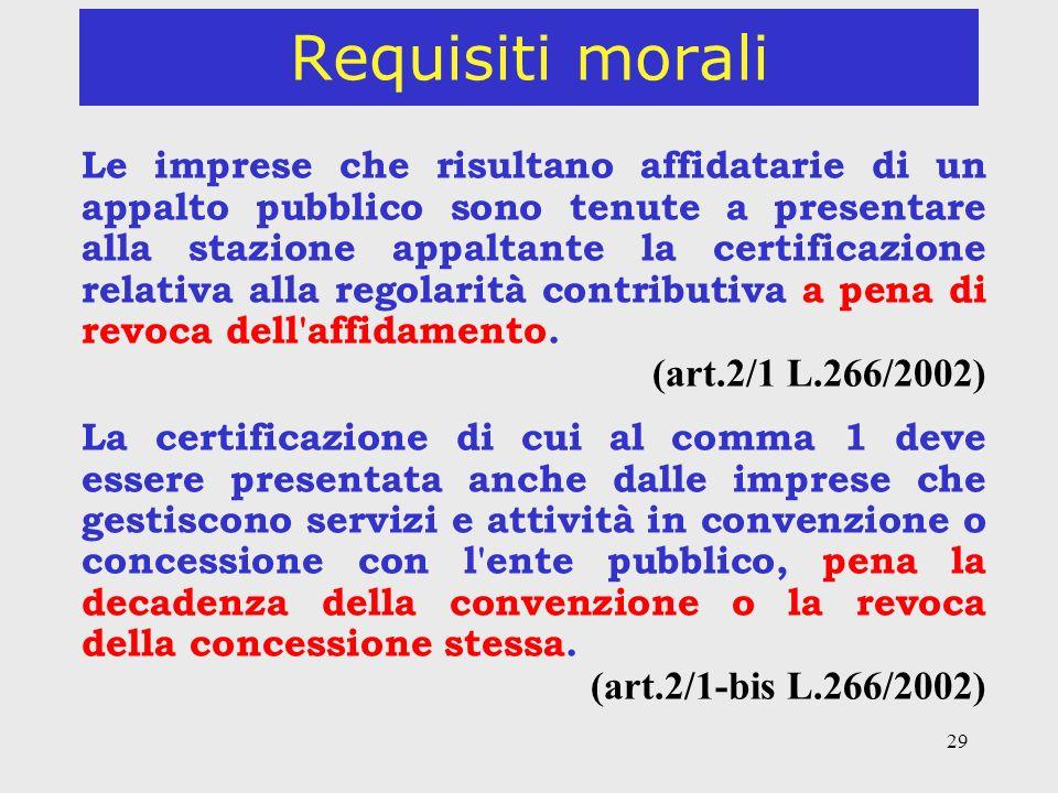 29 Requisiti morali Le imprese che risultano affidatarie di un appalto pubblico sono tenute a presentare alla stazione appaltante la certificazione re