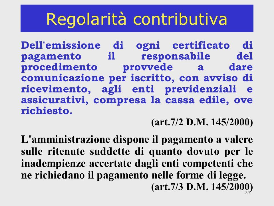 27 Regolarità contributiva Dell'emissione di ogni certificato di pagamento il responsabile del procedimento provvede a dare comunicazione per iscritto