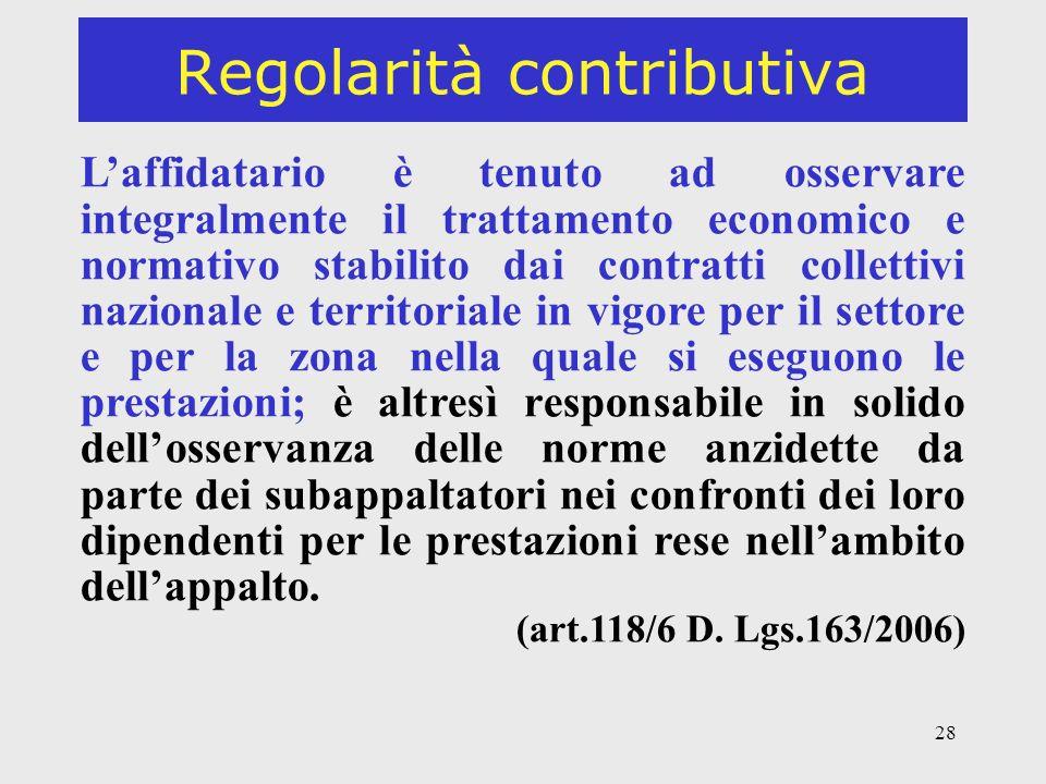28 Regolarità contributiva Laffidatario è tenuto ad osservare integralmente il trattamento economico e normativo stabilito dai contratti collettivi na