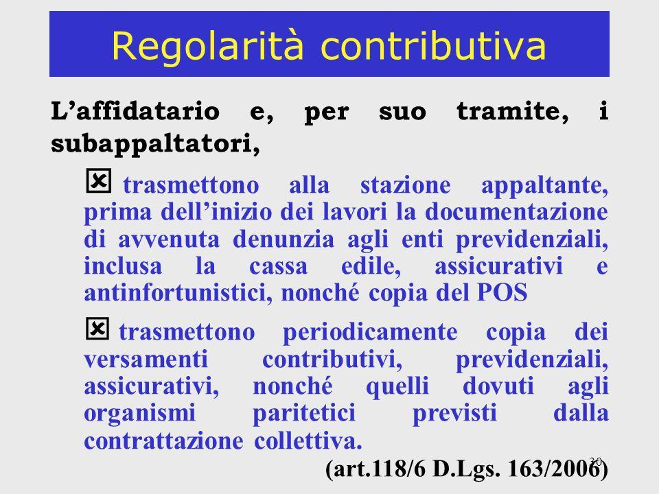 30 Regolarità contributiva Laffidatario e, per suo tramite, i subappaltatori, trasmettono alla stazione appaltante, prima dellinizio dei lavori la doc