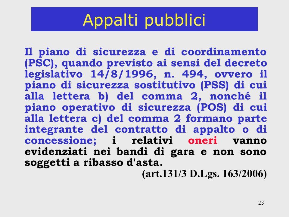 23 Appalti pubblici Il piano di sicurezza e di coordinamento (PSC), quando previsto ai sensi del decreto legislativo 14/8/1996, n.
