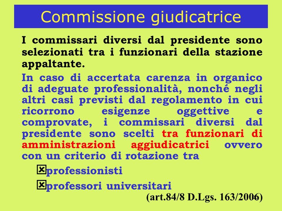 20 Commissione giudicatrice I commissari diversi dal presidente sono selezionati tra i funzionari della stazione appaltante.