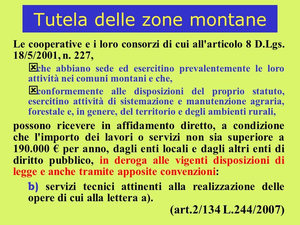 31 Tutela delle zone montane Le cooperative e i loro consorzi di cui all articolo 8 D.Lgs.