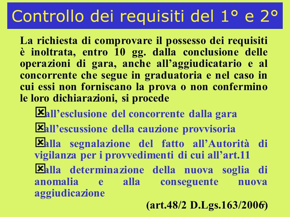 12 Controllo dei requisiti del 1° e 2° La richiesta di comprovare il possesso dei requisiti è inoltrata, entro 10 gg. dalla conclusione delle operazio