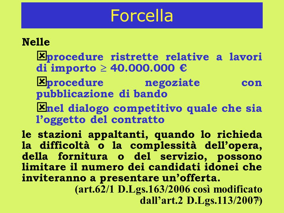 18 Forcella Nelle ý procedure ristrette relative a lavori di importo 40.000.000 ý procedure negoziate con pubblicazione di bando nel dialogo competiti