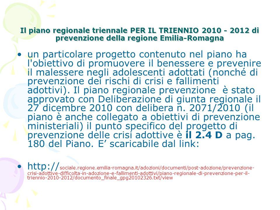 Il piano regionale triennale PER IL TRIENNIO 2010 - 2012 di prevenzione della regione Emilia-Romagna un particolare progetto contenuto nel piano ha l'
