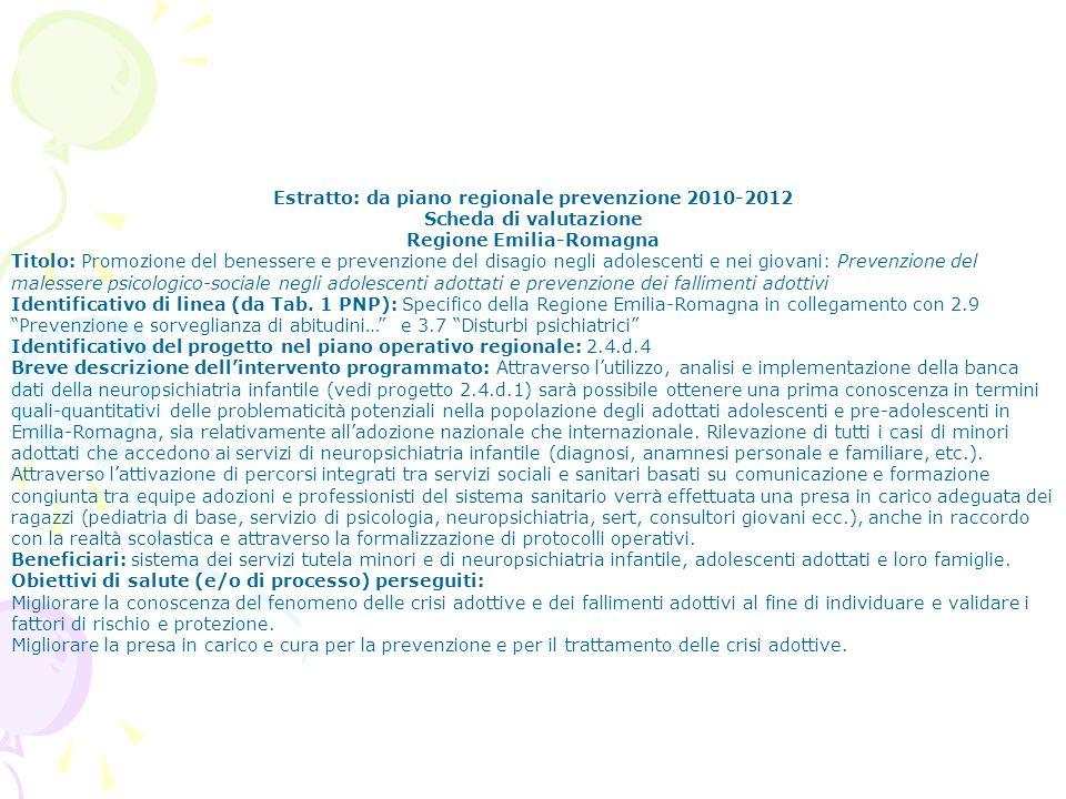 Estratto: da piano regionale prevenzione 2010-2012 Scheda di valutazione Regione Emilia-Romagna Titolo: Promozione del benessere e prevenzione del dis