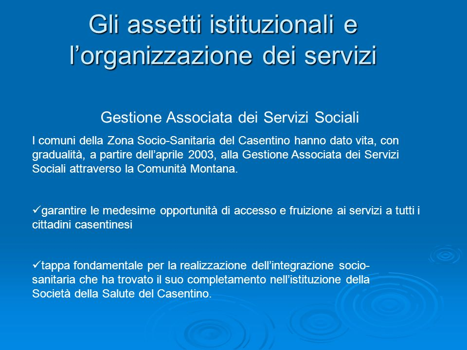 Gli assetti istituzionali e lorganizzazione dei servizi Gestione Associata dei Servizi Sociali I comuni della Zona Socio-Sanitaria del Casentino hanno