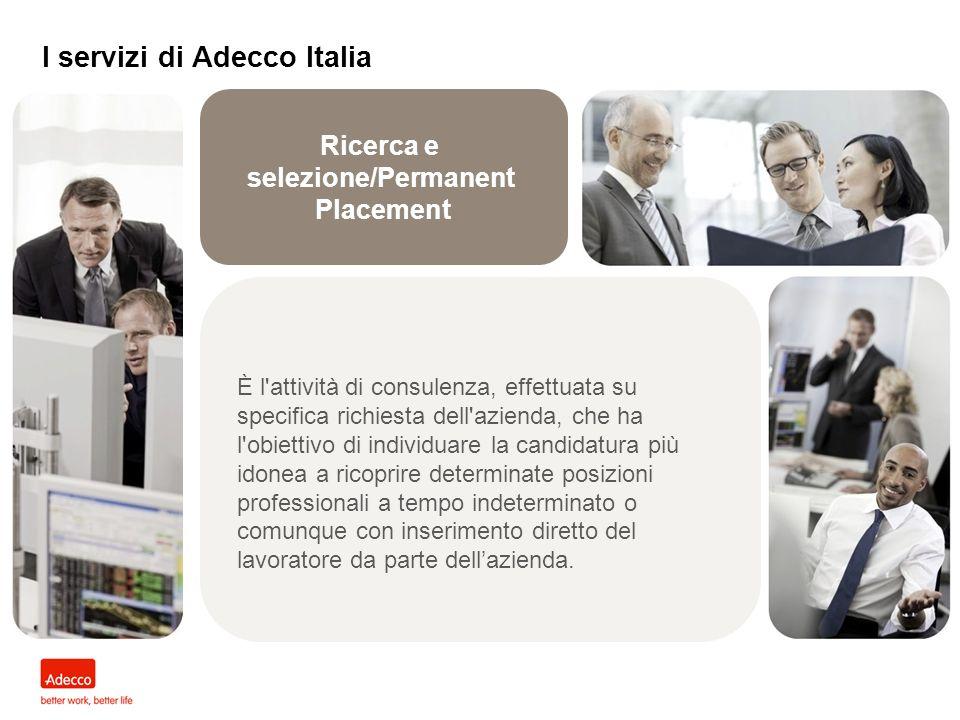 Outsourcing I servizi di Adecco Italia Servizi customizzati ad alto valore aggiunto si affiancano ai tradizionali prodotti di Adecco: a supporto delle Business Lines e delle Specializzazioni opera un team specializzato in attività di Managed Services che sviluppa soluzioni dedicate a specifiche esigenze delle aziende.