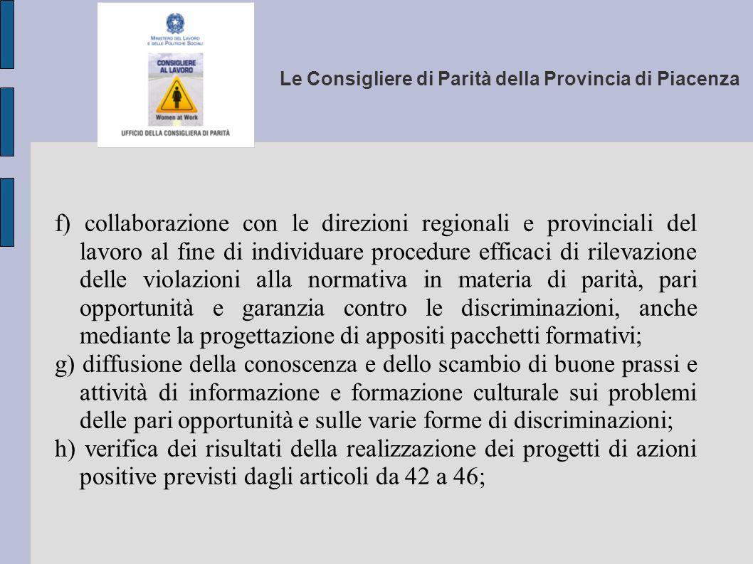 Le Consigliere di Parità della Provincia di Piacenza f) collaborazione con le direzioni regionali e provinciali del lavoro al fine di individuare proc