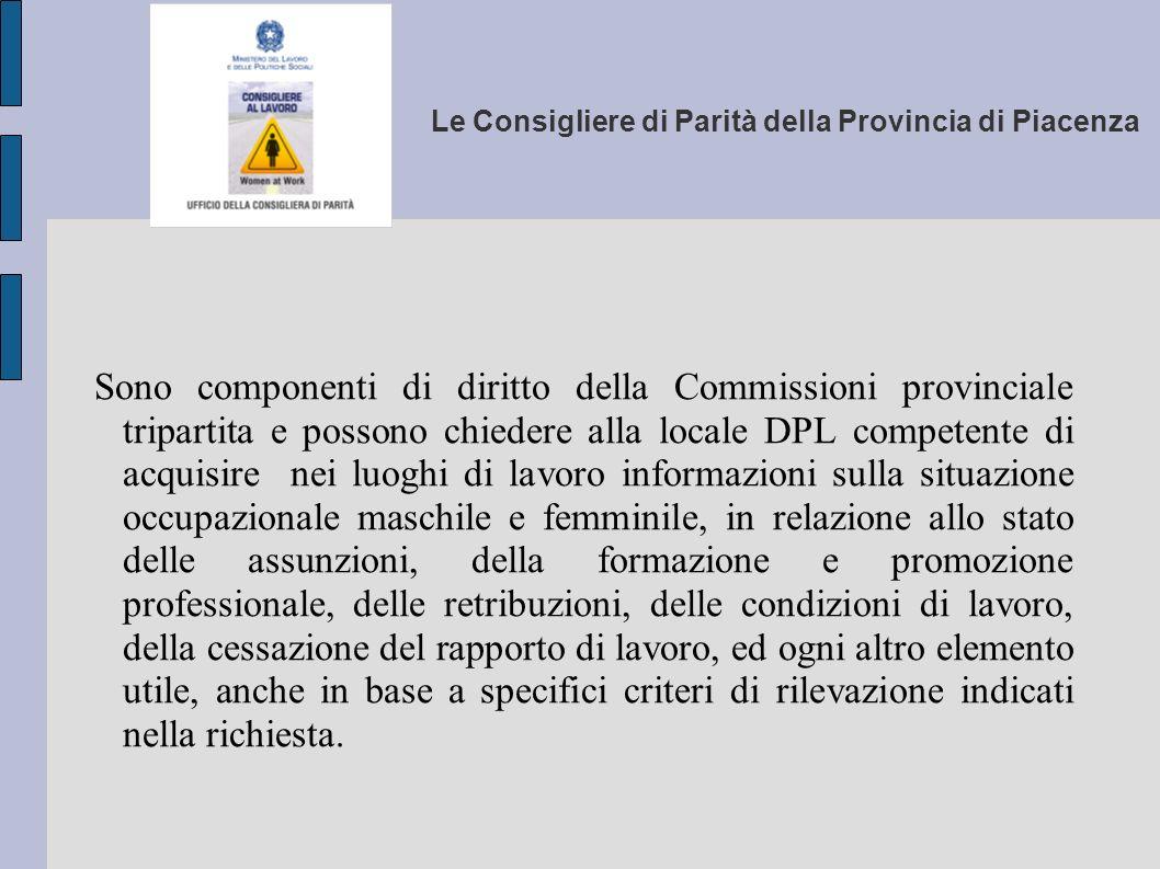 Le Consigliere di Parità della Provincia di Piacenza Sono componenti di diritto della Commissioni provinciale tripartita e possono chiedere alla local