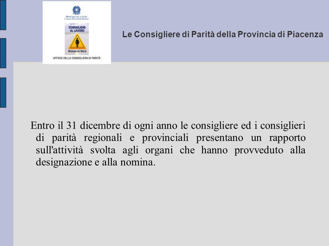 Le Consigliere di Parità della Provincia di Piacenza Entro il 31 dicembre di ogni anno le consigliere ed i consiglieri di parità regionali e provincia