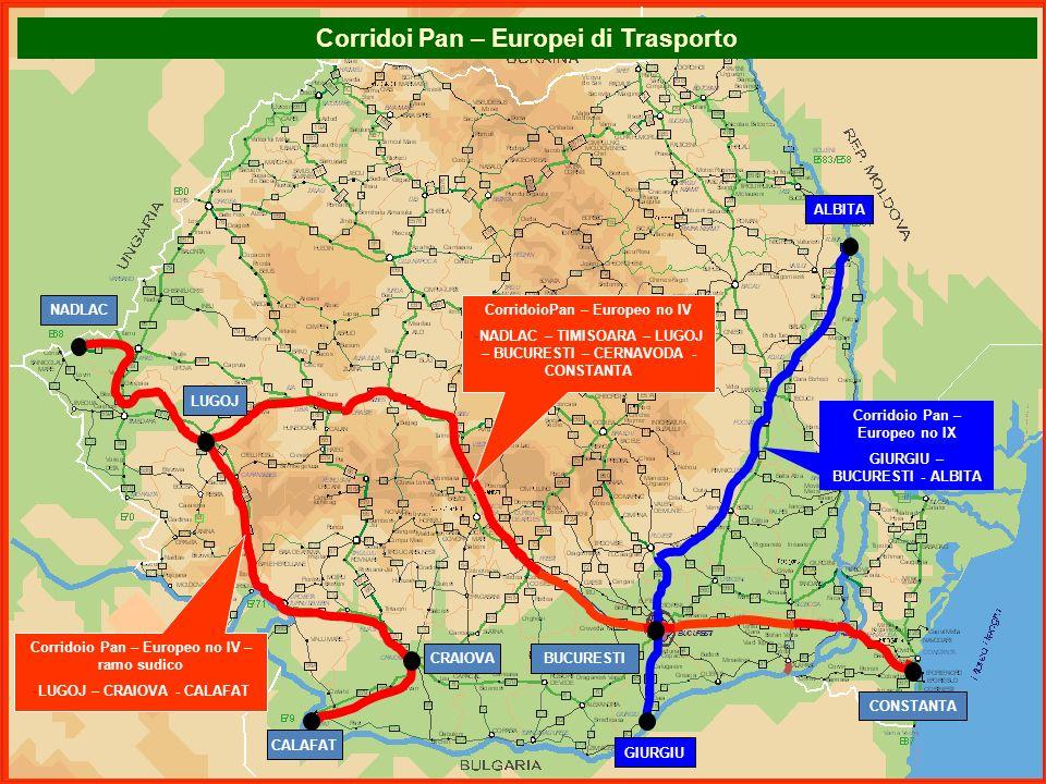 CorridoioPan – Europeo no IV -NADLAC – TIMISOARA – LUGOJ – BUCURESTI – CERNAVODA - CONSTANTA Corridoio Pan – Europeo no IX GIURGIU – BUCURESTI - ALBIT