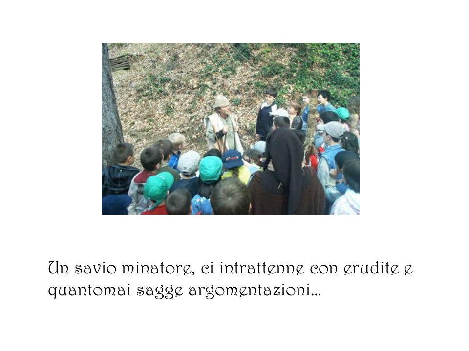Un savio minatore, ci intrattenne con erudite e quantomai sagge argomentazioni…