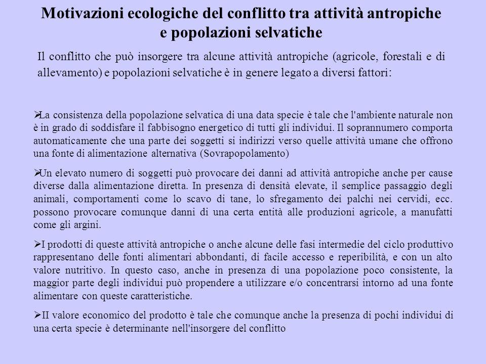 Motivazioni ecologiche del conflitto tra attività antropiche e popolazioni selvatiche Il conflitto che può insorgere tra alcune attività antropiche (a