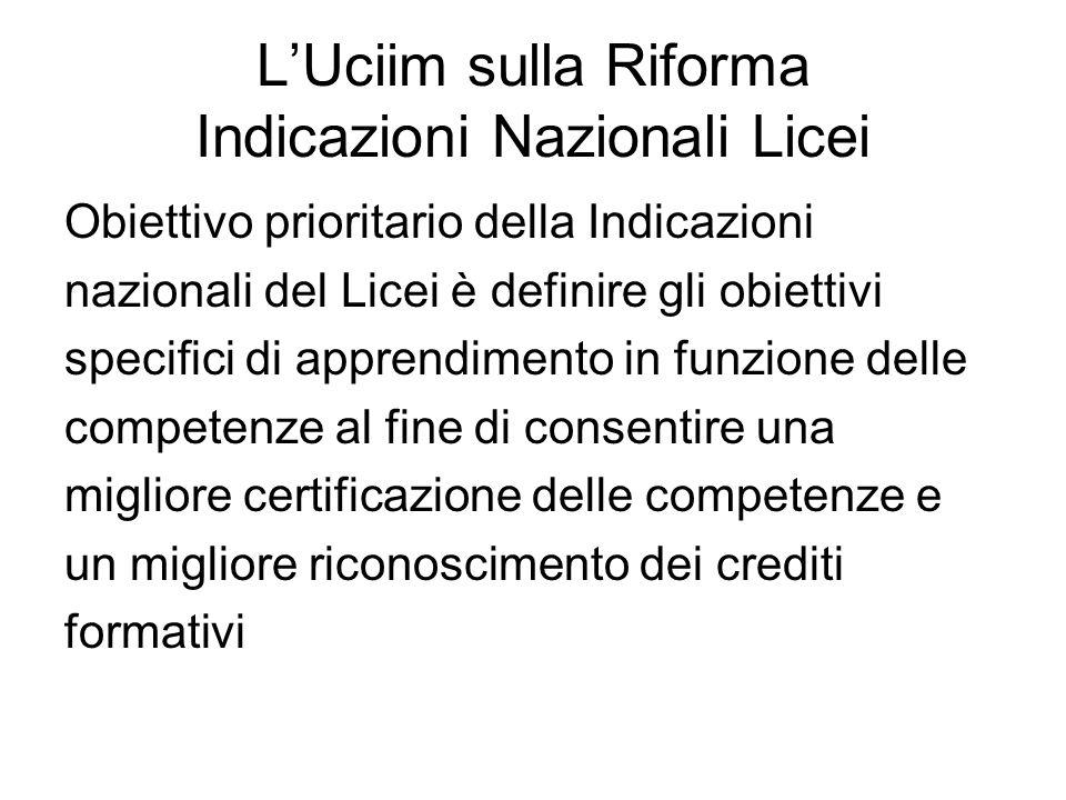 LUciim sulla Riforma Indicazioni Nazionali Licei Obiettivo prioritario della Indicazioni nazionali del Licei è definire gli obiettivi specifici di app