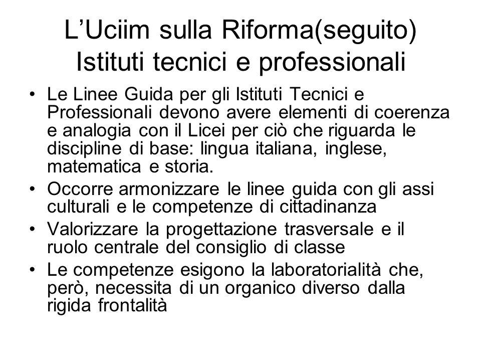 LUciim sulla Riforma(seguito) Istituti tecnici e professionali Le Linee Guida per gli Istituti Tecnici e Professionali devono avere elementi di coeren