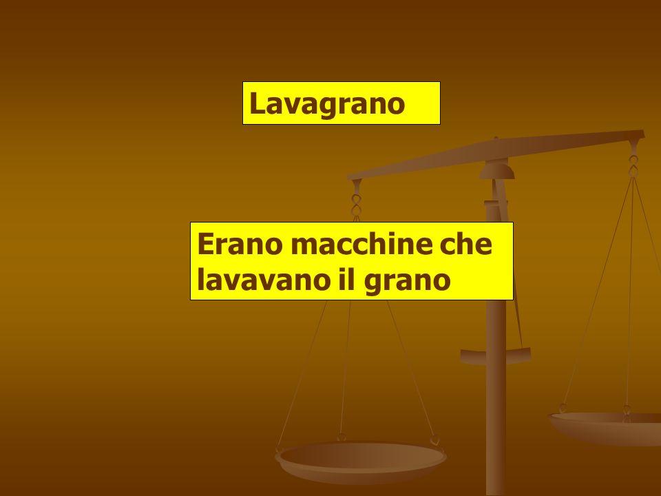 Lavagrano Erano macchine che lavavano il grano