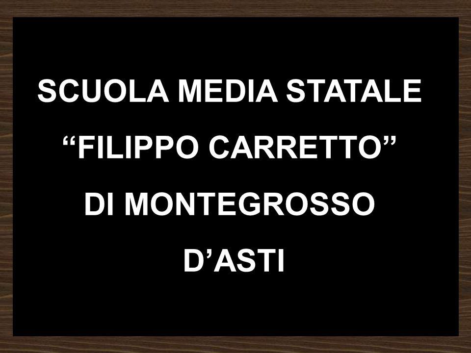 SCUOLA MEDIA STATALE FILIPPO CARRETTO DI MONTEGROSSO DASTI