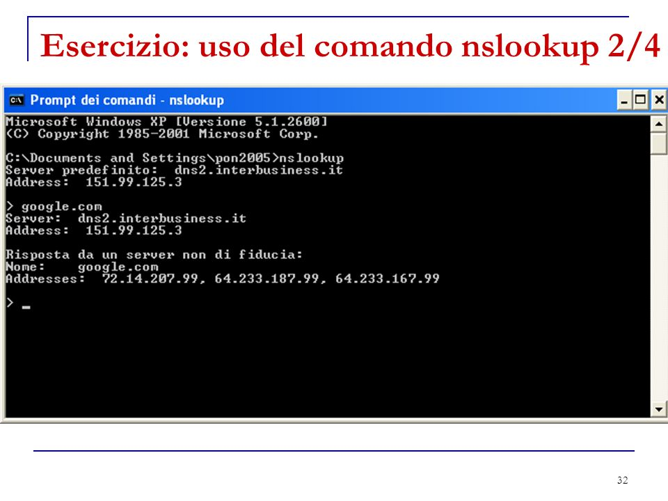 32 Esercizio: uso del comando nslookup 2/4