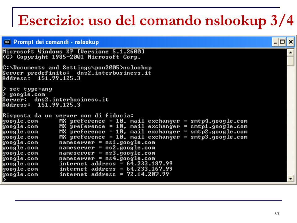 33 Esercizio: uso del comando nslookup 3/4