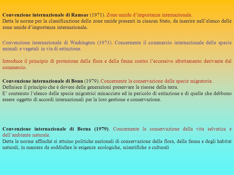 Convenzione internazionale di Ramsar (1971). Zone umide dimportanza internazionale. Detta le norme per la classificazione delle zone umide presenti in